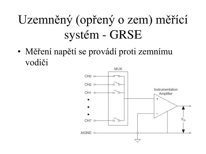 Uzemněný (opřený o zem) měřící systém - GRSE