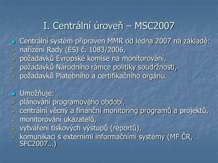 I. Centrální úroveň – MSC2007