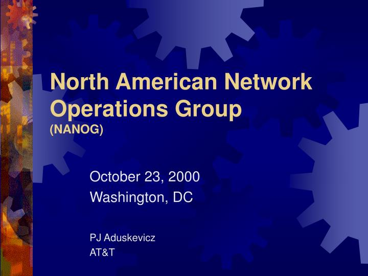 North american network operations group nanog