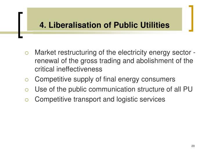4. Liberalisation of Public Utilities