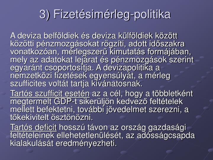 3) Fizetsimrleg-politika