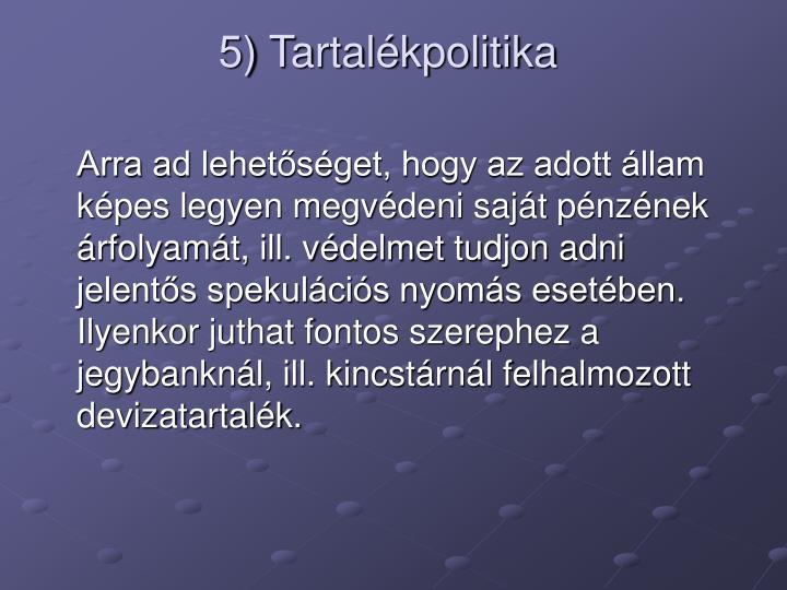 5) Tartalkpolitika