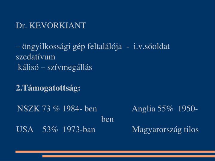 Dr. KEVORKIANT