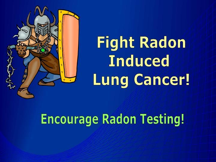 Fight Radon