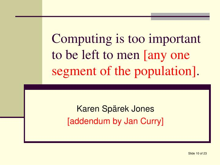 Computing is too important to be left to men