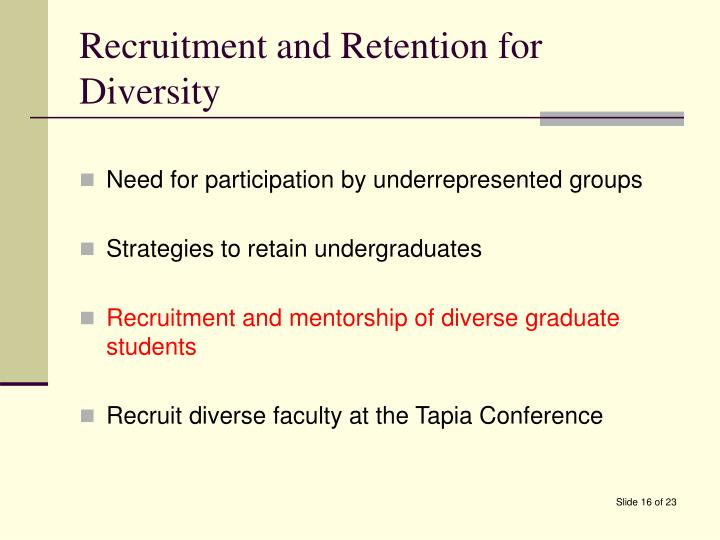 Recruitment and Retention for Diversity