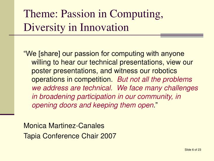Theme: Passion in Computing, Diversity in Innovation