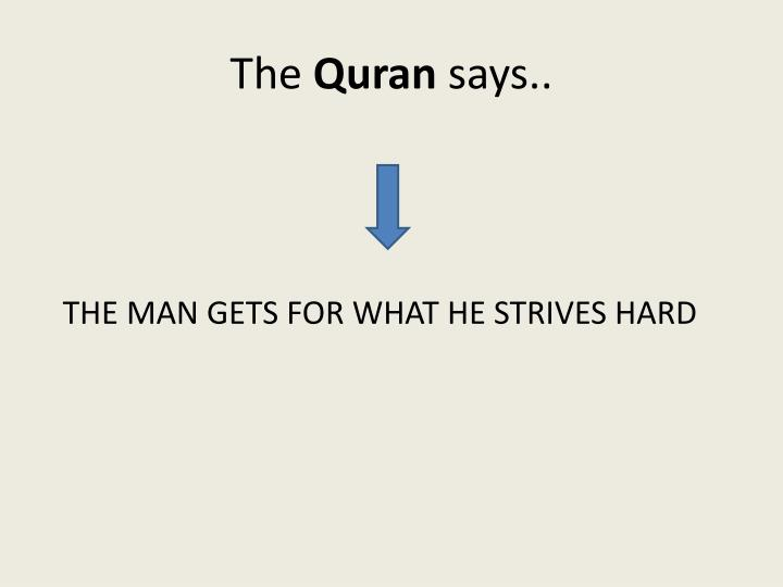 The quran says