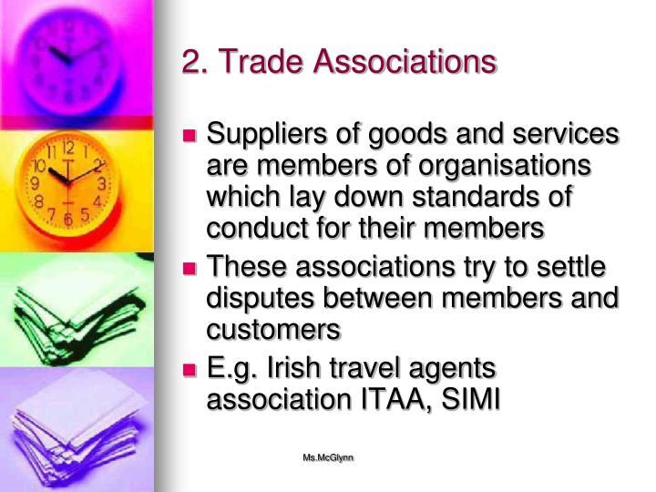2. Trade Associations