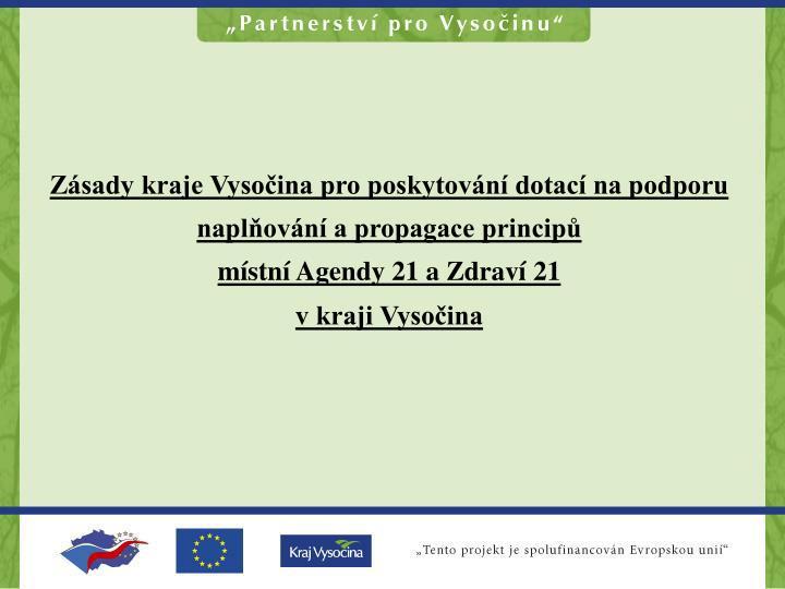 Zásady kraje Vysočina pro poskytování dotací na podporu