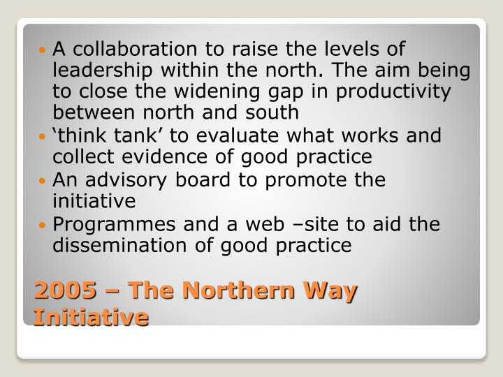 A collaboration to raise the levels of leadership within the north. The aim being to close the widening gap in productivity between north and south