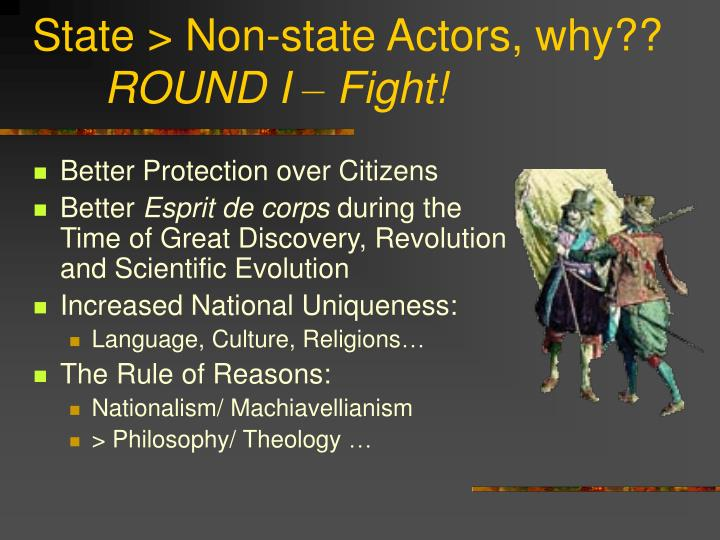 State > Non-state Actors, why??