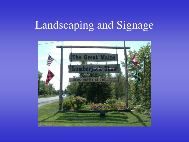 Landscaping and Signage