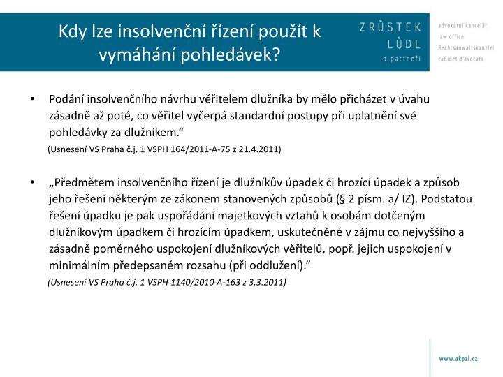Kdy lze insolvenční řízení použít k vymáhání pohledávek?