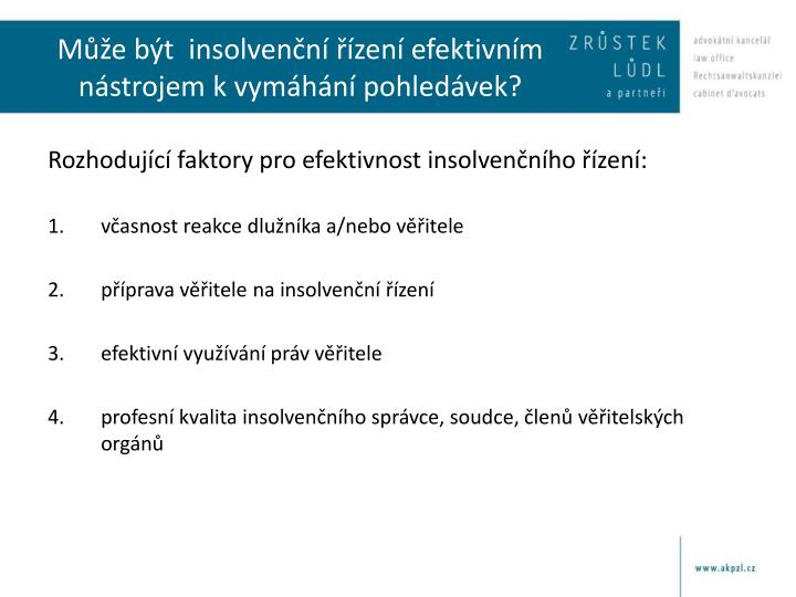 Může být  insolvenční řízení efektivním nástrojem k vymáhání pohledávek?
