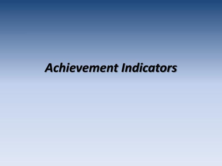 Achievement Indicators