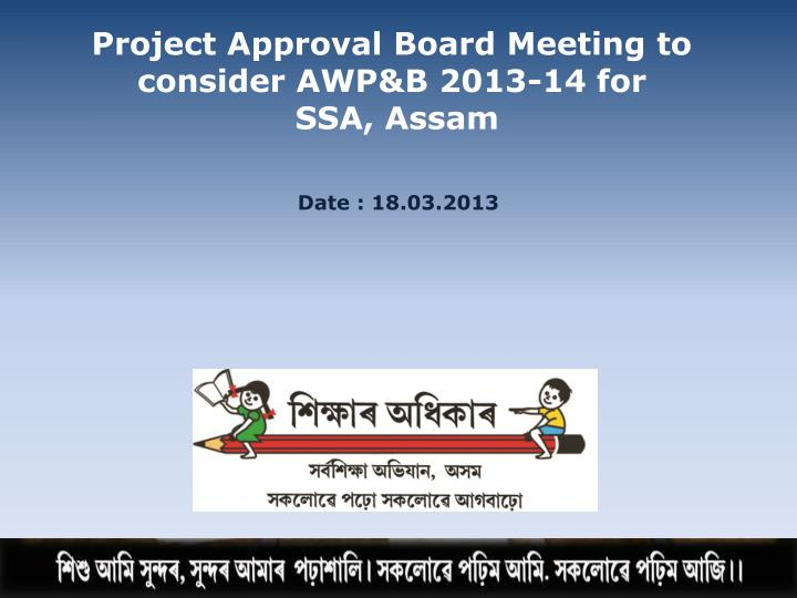 Project Approval Board Meeting to consider AWP&B 2013-14 for