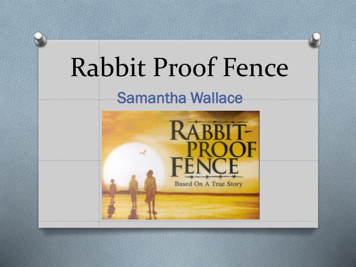 rabbit proof fence character description Besides, the paper presents the cognitive analysis of the cultural struggle and  resistance in molly's character, and it tackles the cultural resistance in rabbit  proof.