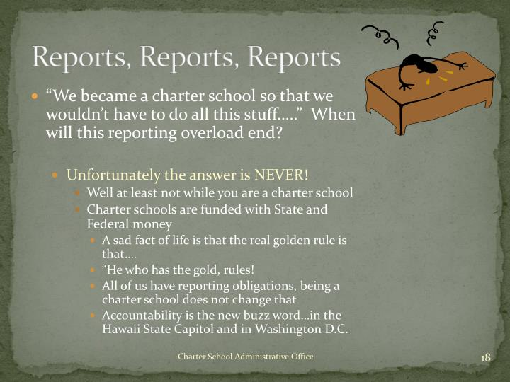 Reports, Reports, Reports