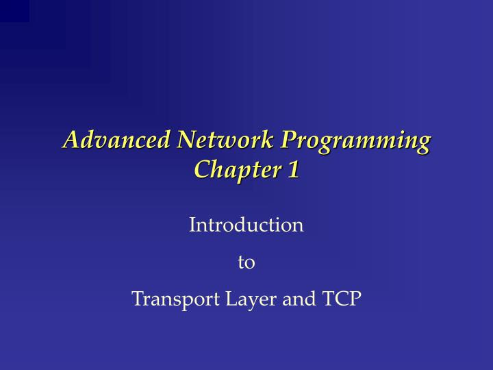 Advanced network programming chapter 1