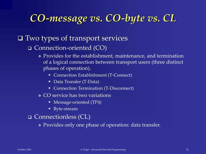 CO-message vs. CO-byte vs. CL
