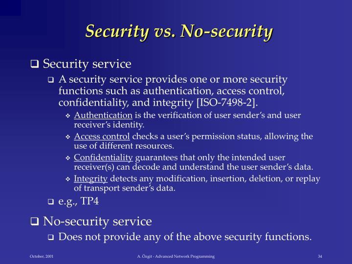 Security vs. No-security
