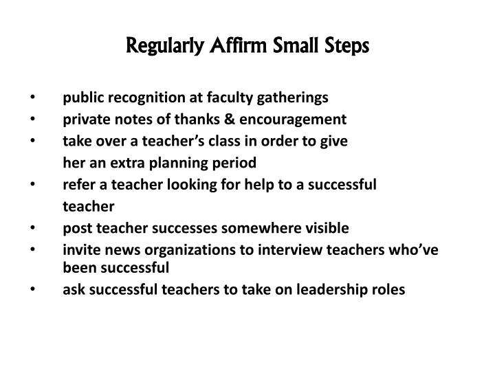 Regularly Affirm Small Steps