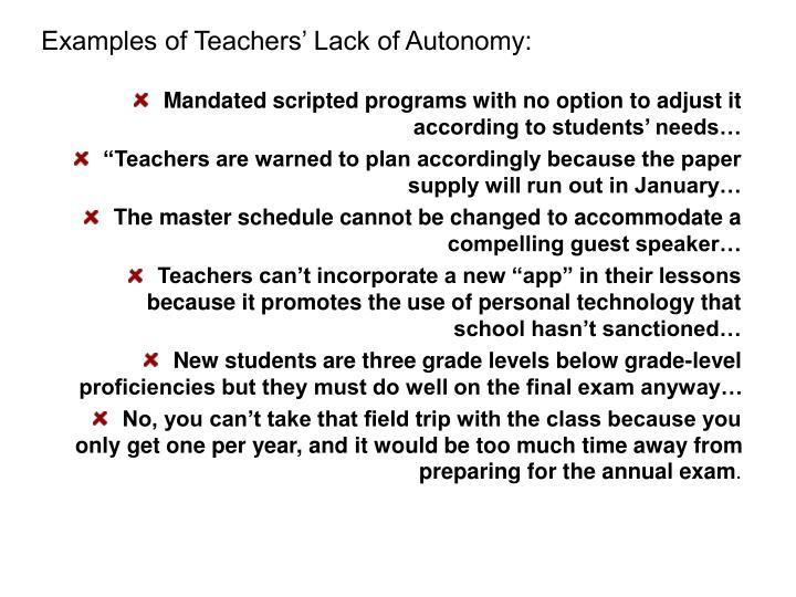 Examples of Teachers' Lack of Autonomy: