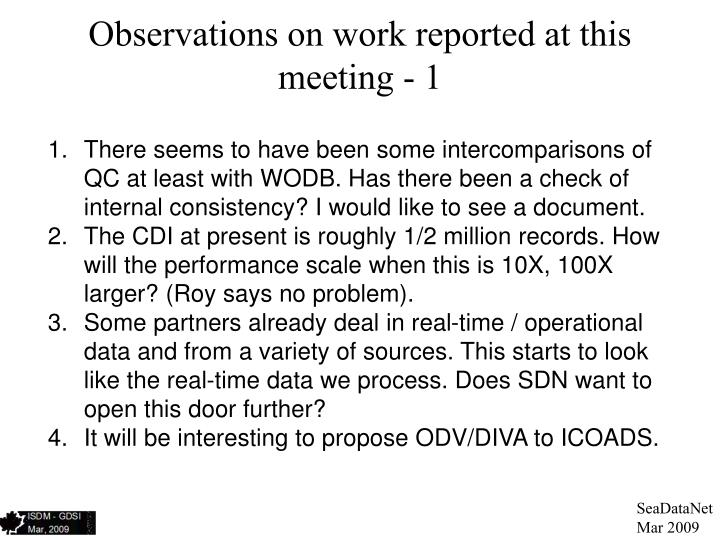 Observations on work reported at this meeting - 1