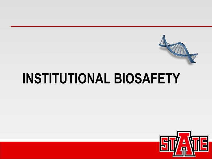 INSTITUTIONAL BIOSAFETY