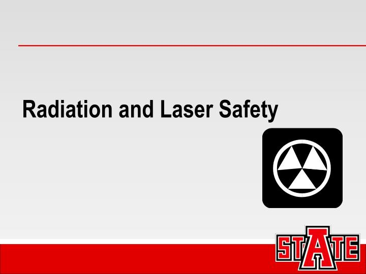 Radiation and Laser Safety