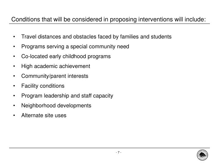 Conditions that will be considered in proposing interventions will include:
