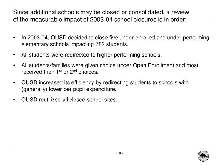 Since additional schools may be closed or consolidated, a review of the measurable impact of 2003-04 school closures is in order: