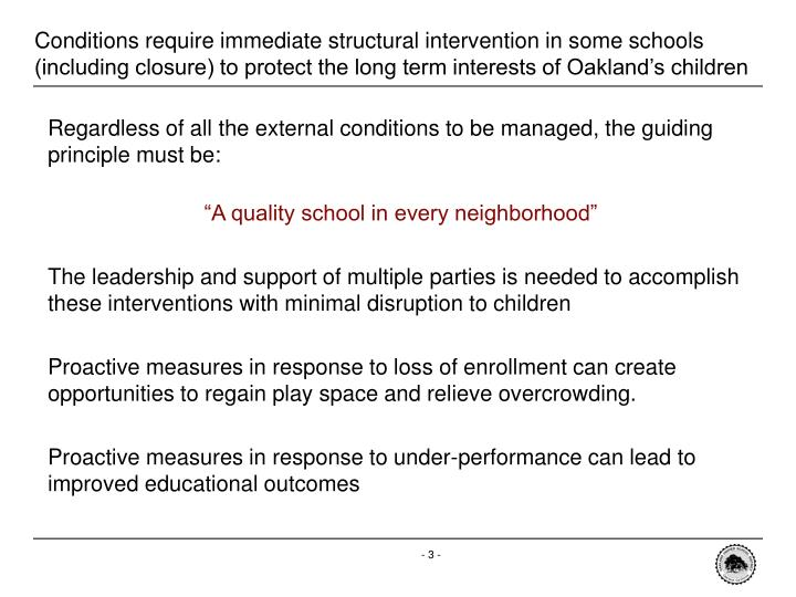 Conditions require immediate structural intervention in some schools (including closure) to protect the long term interests of Oakland's children