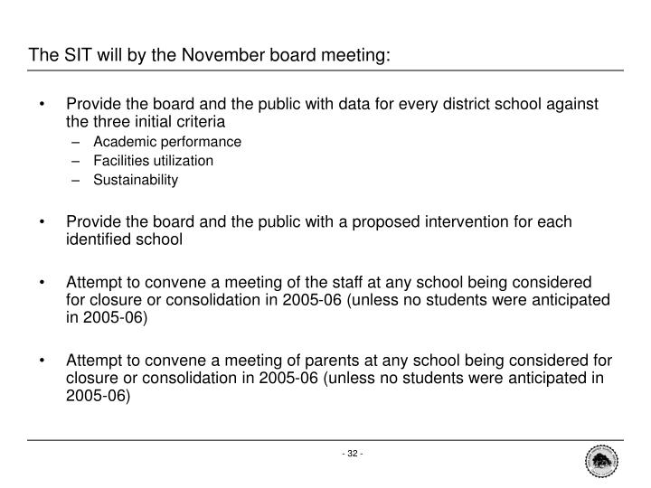 The SIT will by the November board meeting: