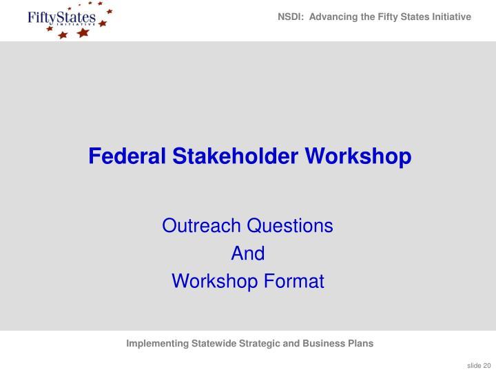 Federal Stakeholder Workshop