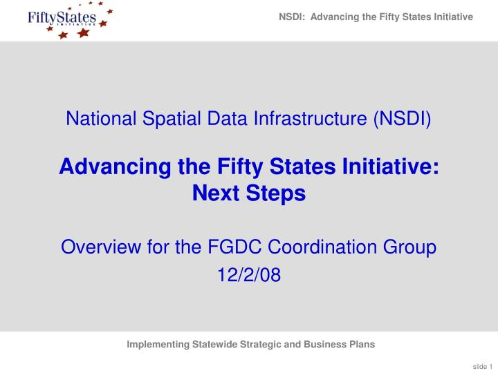 National spatial data infrastructure nsdi advancing the fifty states initiative next steps