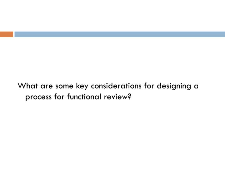 What are some key considerations for designing a process for functional review?