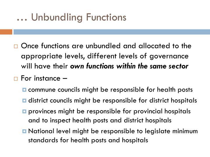 … Unbundling Functions