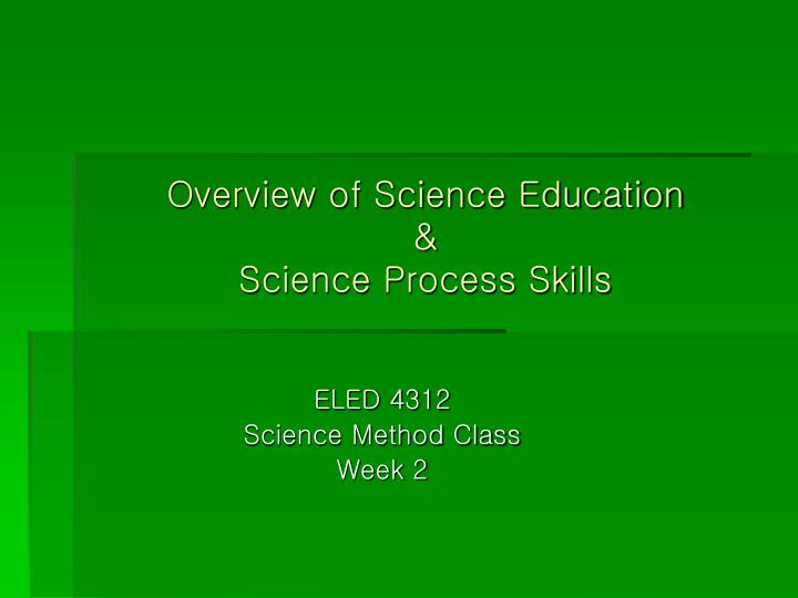 Overview of science education science process skills