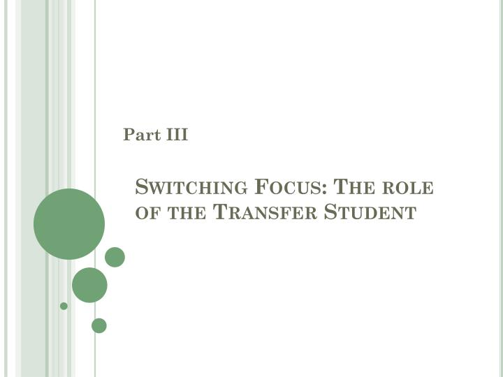 Switching Focus: The role of the Transfer Student