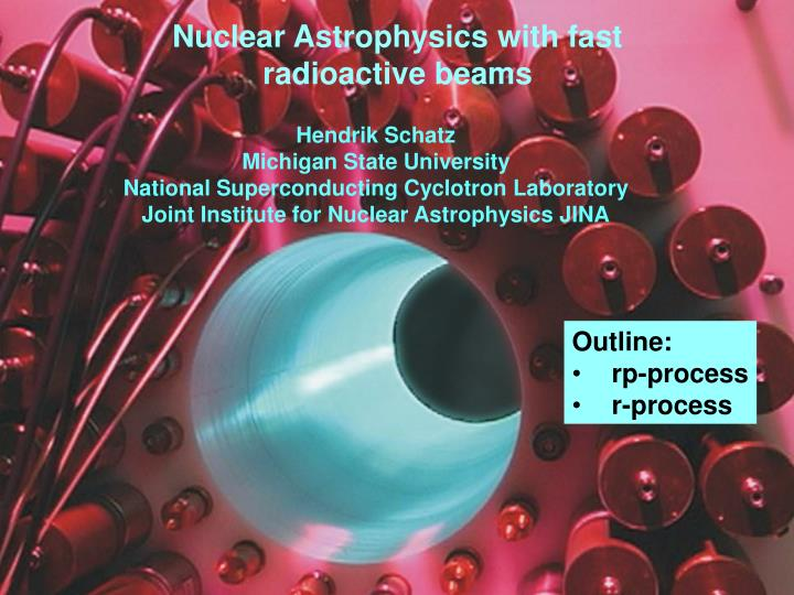 Nuclear Astrophysics with fast