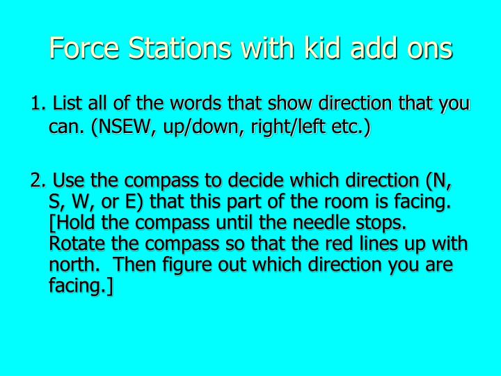 Force Stations with kid add ons