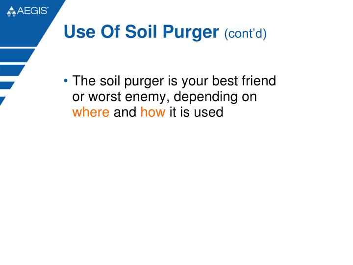 Use Of Soil Purger