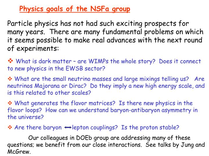 Physics goals of the NSFa group
