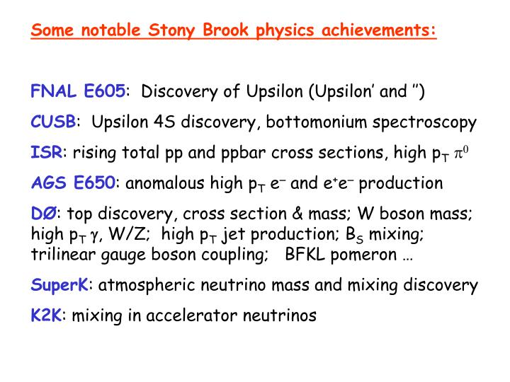 Some notable Stony Brook physics achievements: