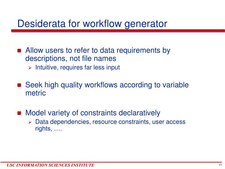 Desiderata for workflow generator