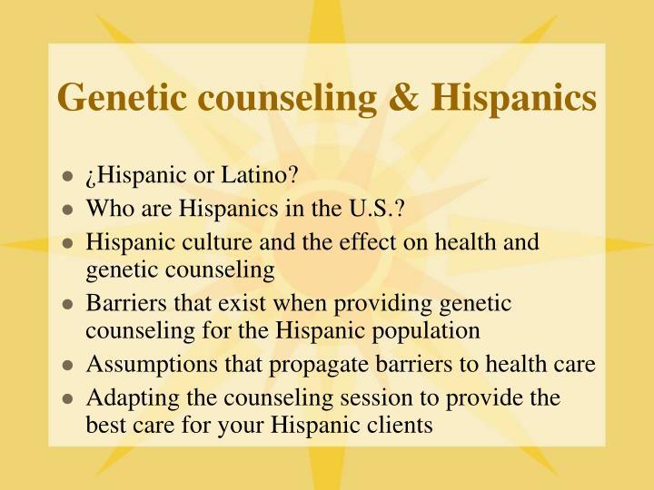 Genetic counseling & Hispanics
