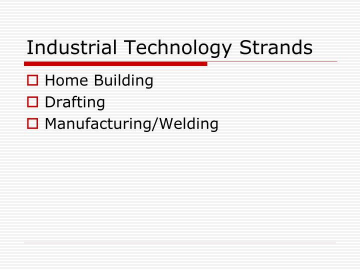 Industrial Technology Strands