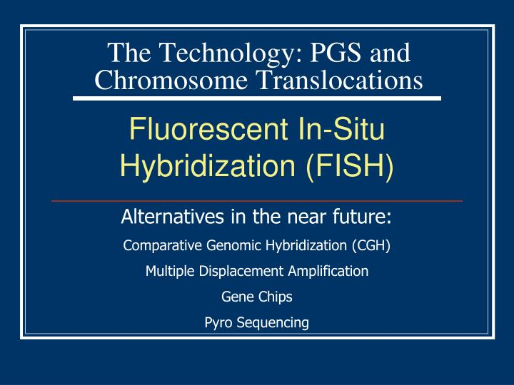 The Technology: PGS and Chromosome Translocations